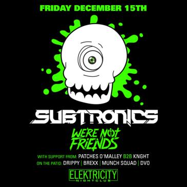SUBTRONICS W/ WE'RE NOT FRIENDS: Main Image