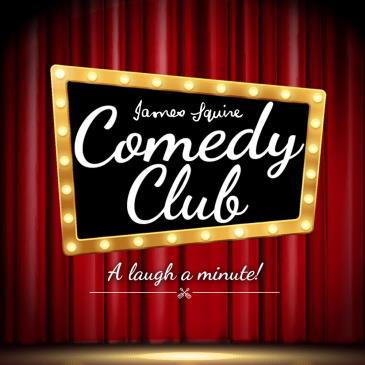 JAMES SQUIRE COMEDY CLUB