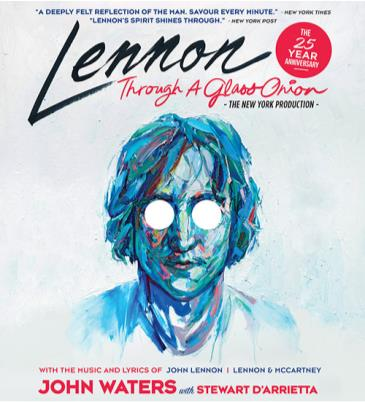 Lennon, Through A Glass Onion starring John Waters with Stew: Main Image