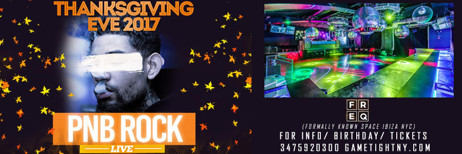 PnB Rock Thanksgiving Eve Party 2017 Tickets Party   GametightNY.com