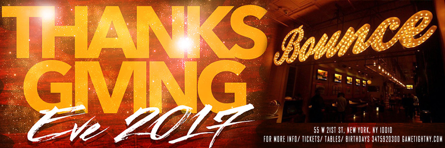Bounce Thanksgiving Eve party 2017 Tickets Party   GametightNY.com