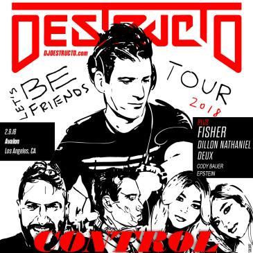 Let's Be Friends Tour - Destructo, Fisher, Dillon Nathaniel: Main Image