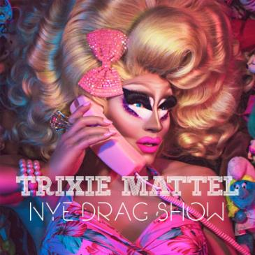 New Year's Eve Drag Show with: Trixie Mattel: Main Image