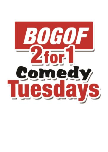 BonkerZ BOGOF (Buy One Get One Free) Comedy Tuesdays: Main Image