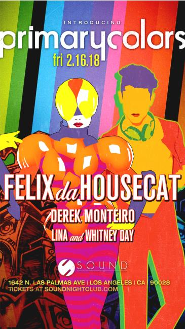 Sound presents Primary Colors with Felix Da Housecat: Main Image