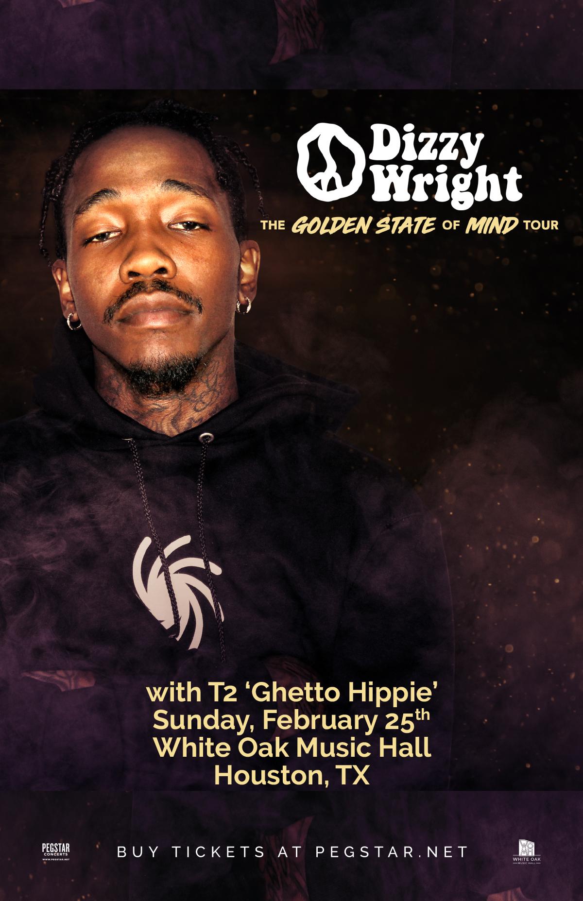 Dizzy Wright: Golden State of Mind Tour, T2 'Ghetto Hippie'