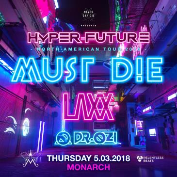 Must Die!, LAXX, & Dr. Ozi: Main Image