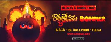 Blunts & Blondes w/ Bommer - Blunts & Bombs Tour: Main Image