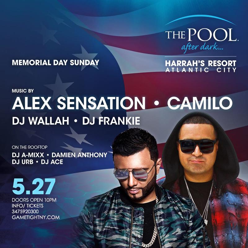 Dj Camilo Alex Sensation Memorial Day Weekend 2018 Party at Harrahs Pool in AC | GametightNY.com | GametightNY.com