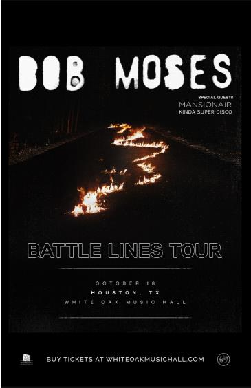 BOB MOSES - BATTLE LINES TOUR, Mansionair, Kinda Super Disco: Main Image