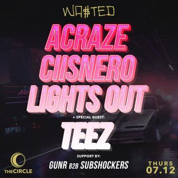 Acraze w/ Ciisnero, Lights out & DJ Teez: Main Image
