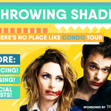 THROWING SHADE LIVE 2018: THERE'S NO PLACE LIKE CONDO TOUR-img
