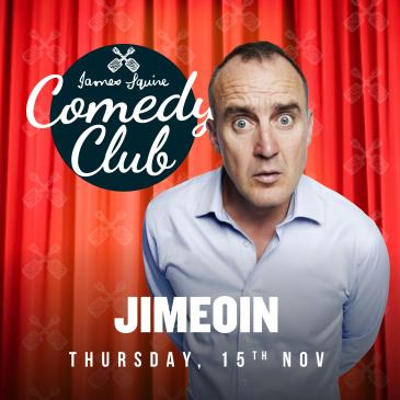 JAMES SQUIRE COMEDY CLUB (SOLD OUT)