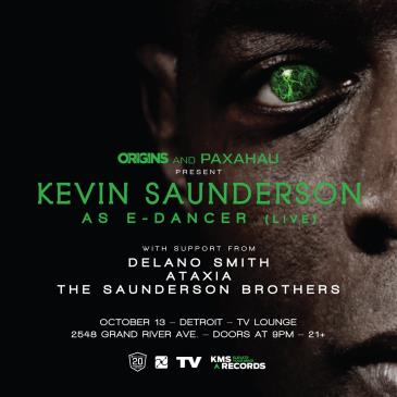 Origins & Paxahau Present: Kevin Saunderson as E-Dancer live: Main Image