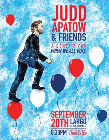 Judd Apatow & Friends - A Benefit for When We All Vote: Main Image