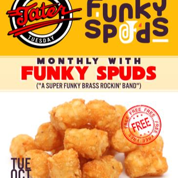 First 'Tater Tuesday of the Month ft **FUNKY SPUDS** (free)-img