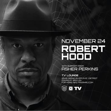 Paxahau Presents: Robert Hood: Main Image