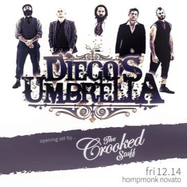 Diego's Umbrella + The Crooked Stuff-img