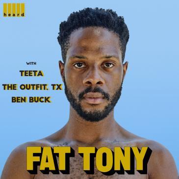 Fat Tony w/ Teeta, The Outfit, TX + Ben Buck-img