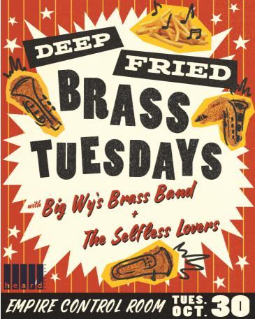 Deep Fried Brass Tuesday ft. Big Wy's Brass Band: Main Image