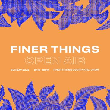 Finer Things Open Air: Main Image