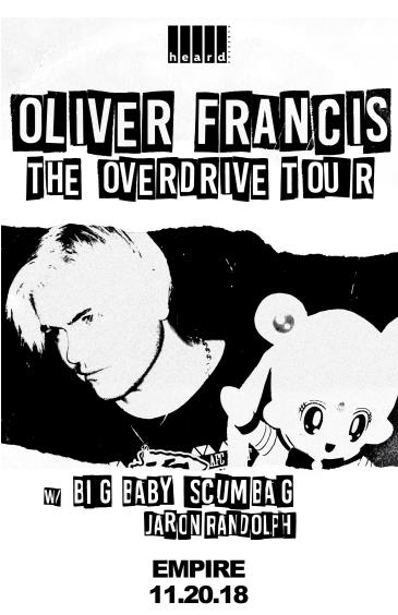 Oliver Francis: The Overdrive Tour w/ Big Baby Scumbag: Main Image