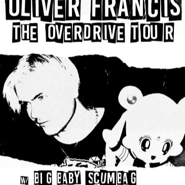 Oliver Francis: The Overdrive Tour w/ Big Baby Scumbag-img