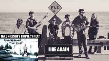 Jake Nielsen's Triple Threat + Live Again (ft Alex Lucero): Main Image