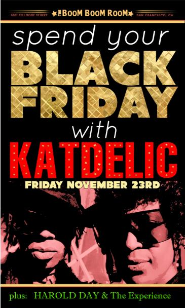 KATDELIC  *Annual Black Friday Party* +Harold Day Experience: Main Image