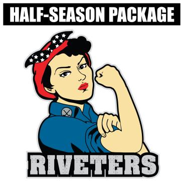 Riveters Half-Season Package: Main Image
