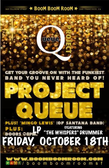 Project Queue & Mingo Lewis (of Carlos Santana)Birthday Show: