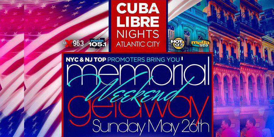 Cuba Libre Memorial Day Weekend 2019 in Tropicana Atlantic City 2019 | GametightNY.com