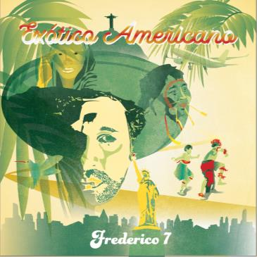 Exotico Americano: Frederico7 Album Release Party + more!: Main Image