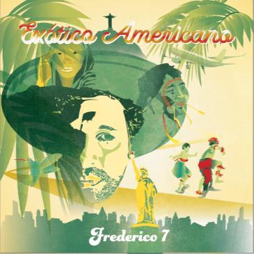 Exotico Americano: Frederico7 Album Release Party + more!-img