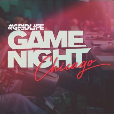 GRIDLIFE GAME NIGHT - CHICAGO: Main Image