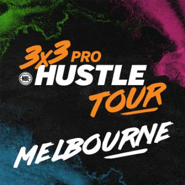 NBL 3x3 Pro Hustle Tour - Melbourne: Main Image
