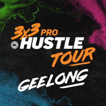 NBL 3x3 Pro Hustle Tour - Geelong: