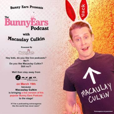 The Bunny Ears Podcast with Macaulay Culkin: Main Image