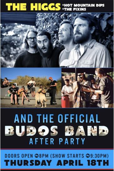 The Higgs  +Hot Mountain Dips +The Fixins [BUDOS AfterParty]: Main Image