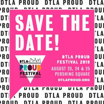 2019 DTLA PROUD FESTIVAL: Main Image
