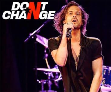 Don't Change - The Ultimate INXS Experience: Main Image