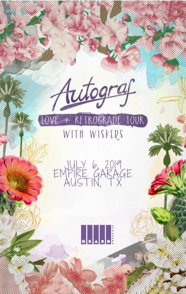 Autograf: Love + Retrograde Tour w/ Wiskers: Main Image