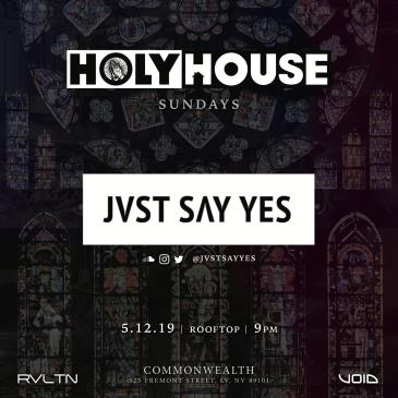 HOLY HOUSE N°11 — Jvst Say Yes (21+): Main Image