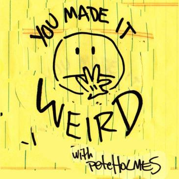 You Made It Weird Live with Pete Holmes & guest Colin Hay: Main Image