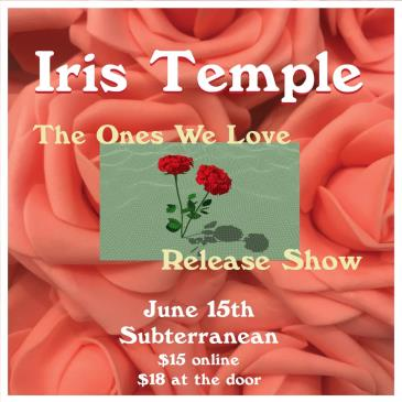 "Iris Temple: ""The Ones We Love"" Release Show: Main Image"