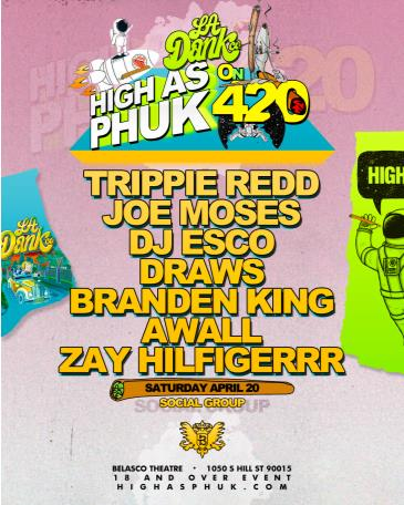 Trippie Redd + Dj Esco + More | High as PHUK on 420: Main Image