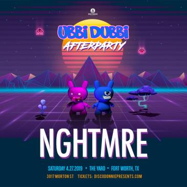 Ubbi Dubbi After Party Ft. NGHTMRE - FORT WORTH: Main Image