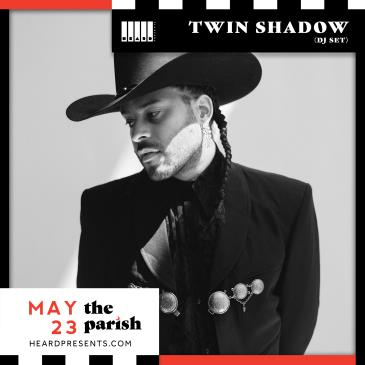 Twin Shadow (DJ Set) w/ Harry Paradise: Main Image