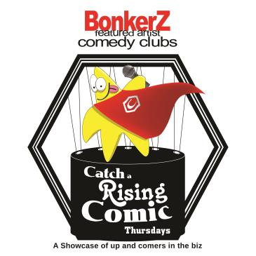 "BonkerZ Presents ""Catch A Rising Comic"" Thursdays: Main Image"