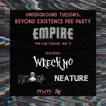 Underground Tuesday: Beyond Existence Pre-Party: Main Image